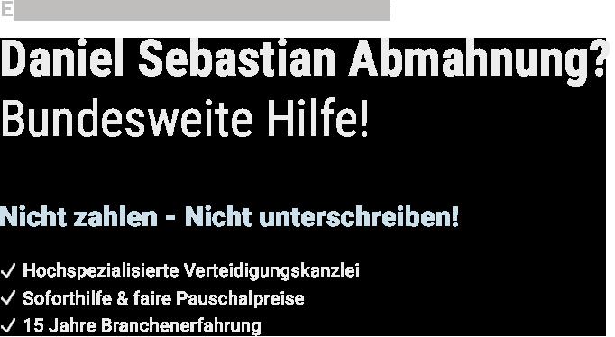 Hilfe bei Daniel Sebastian Abmahnung - Text