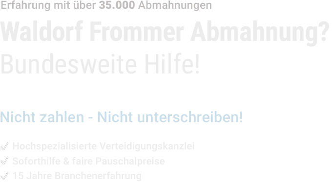 Hilfe bei Waldorf Frommer Abmahnung - Text